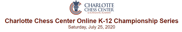 Charlotte Chess Center Online K-12 Championship Series. Saturday, July 25, 2020