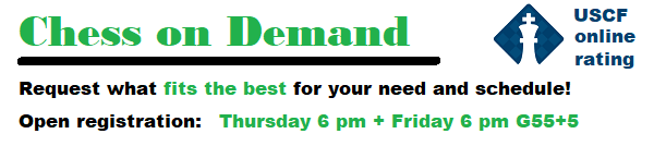 On Demand Chess Thursday and Friday 6 pm This week!