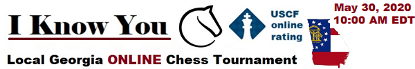 I Know You 3rd. Local Georgia Online Chess Tournament
